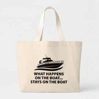 What Happens On The Boat ... Stays On The Boat Jumbo Tote Bag