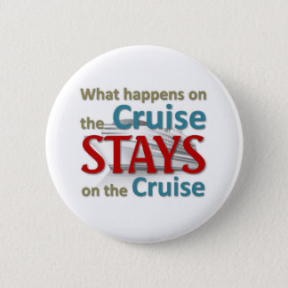 What happens on the cruise 6 cm round badge