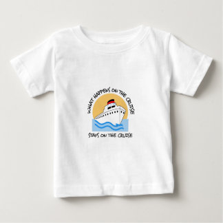 WHAT HAPPENS ON THE CRUISE BABY T-Shirt