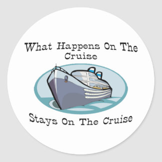 What Happens On The Cruise Classic Round Sticker