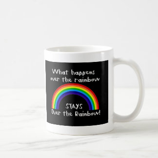 What Happens Over The Rainbow... Coffee Mug