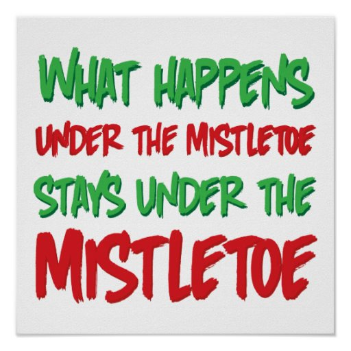 What Happens Under the Mistletoe Stays Under Print