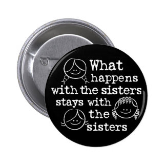 What Happens with the Sisters 6 Cm Round Badge
