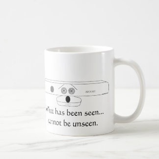 What has been seen...cannot be unseen coffee mug