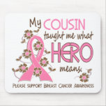 What Hero Means Breast Cancer Cousin Mouse Mat