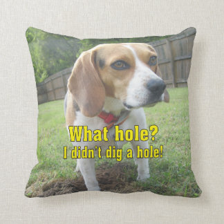 What hole? I didn't dig a hole! Beagle Cushion
