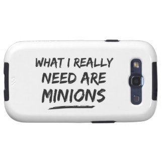 What I Really Need Are Minions Samsung Galaxy S3 Covers