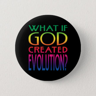What If God Created Evolution? Intelligent Design 6 Cm Round Badge