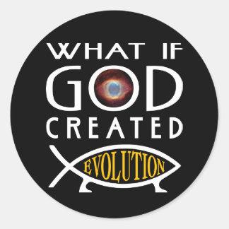 What If God Created Evolution Round Sticker