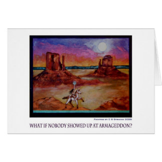 What if Nobody Showed Up at Armageddon? Note Card