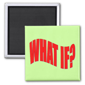 What If? Square Magnet