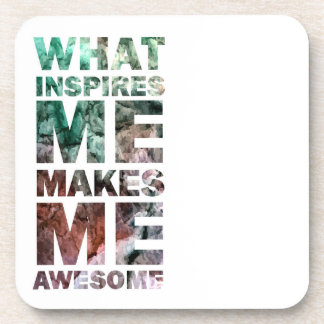What Inspires Me Makes Me Awesome 2 Coasters