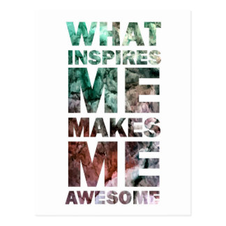 What Inspires Me Makes Me Awesome 2 Postcard