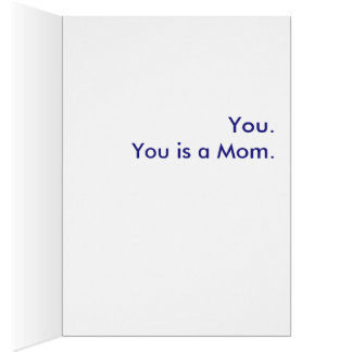 What is a Mom? You. You is a Mom. Greeting Card