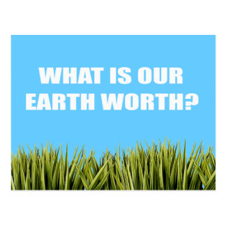 What is our Earth worth Post Cards
