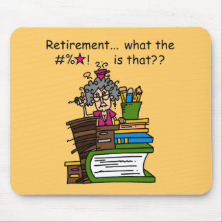 What is Retirement Humor Mouse Pad