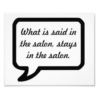 What is said in the salon stays in the salon poste photo print