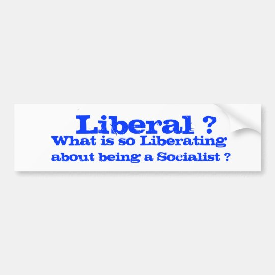 What is so liberating bumper sticker