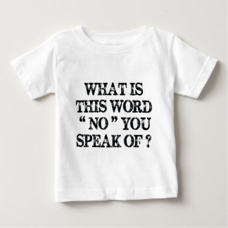 What Is This Word No Baby T-Shirt