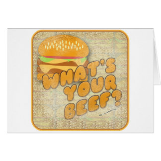 What Is Your Beef Funny Burger Greeting Card