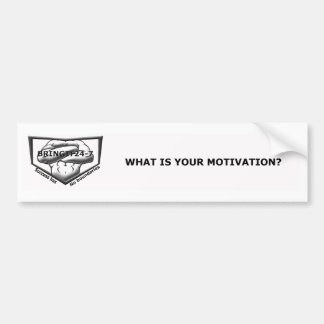 What is your motivation car bumper sticker