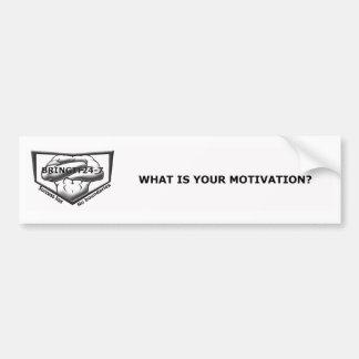 What is your motivation car bumper sticker