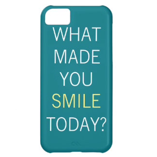 What Made You Smile Today? iPhone 5C Case