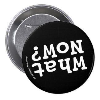 What Now? 7.5 Cm Round Badge