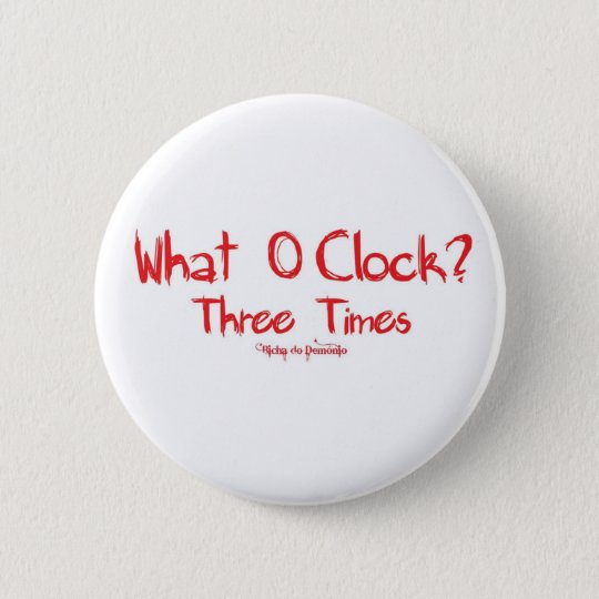 What O´clockVermelho 6 Cm Round Badge