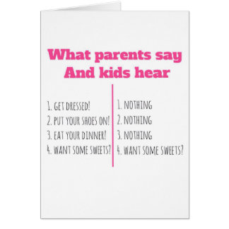 What parents say and kids hear card