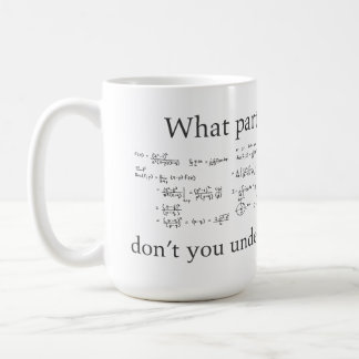 What Part Don t You Understand Funny Nerd Math Mugs