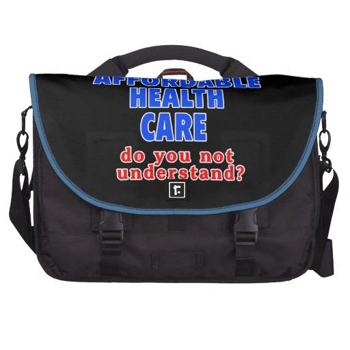 What Part of Affordable Health Care do You Not Und Bag For Laptop