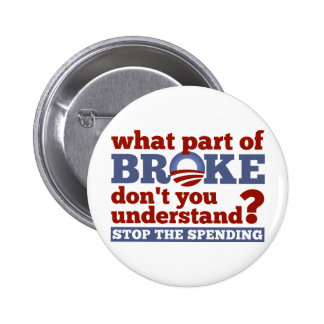 What Part of BROKE Don't You Understand? 6 Cm Round Badge