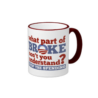 What Part of BROKE Don't You Understand? Ringer Mug