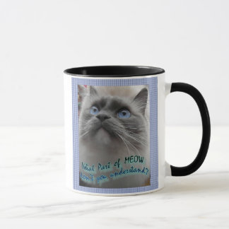 What part of Meow don't you understand? Mug