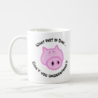 What part of Oink... Coffee Mug