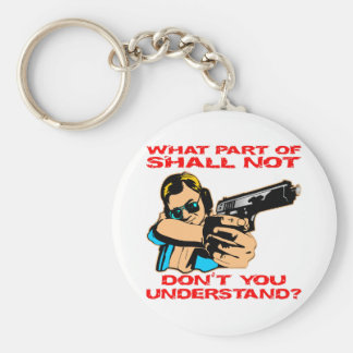 What Part Of Shall Not Don t You Understand Key Chain
