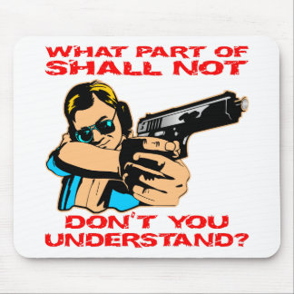 What Part Of Shall Not Don t You Understand Mouse Pad