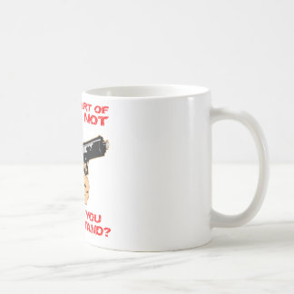 What Part Of Shall Not Don't You Understand Mug