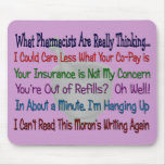 What Pharmacists are REALLY THINKING Mouse Pad