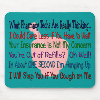 What Pharmacy TECHS ARE REALLY THINKING Mouse Pad