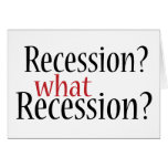 What Recession? Greeting Card