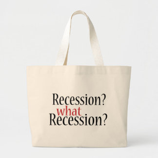 What Recession? Large Tote Bag
