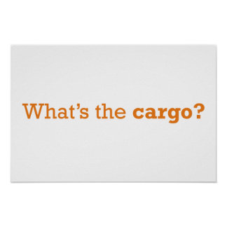 What's the cargo? posters