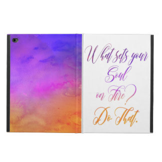 """""""what sets your soul on fire""""  ipad cover"""
