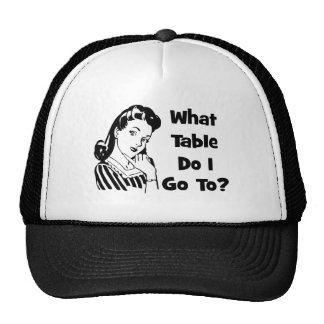 What Table Do I Go To? Trucker Hat