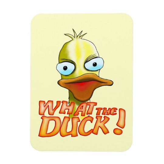 What the Duck! Magnet