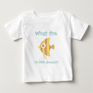 What the Fish I'm ONE already, First Birthday Baby T-Shirt
