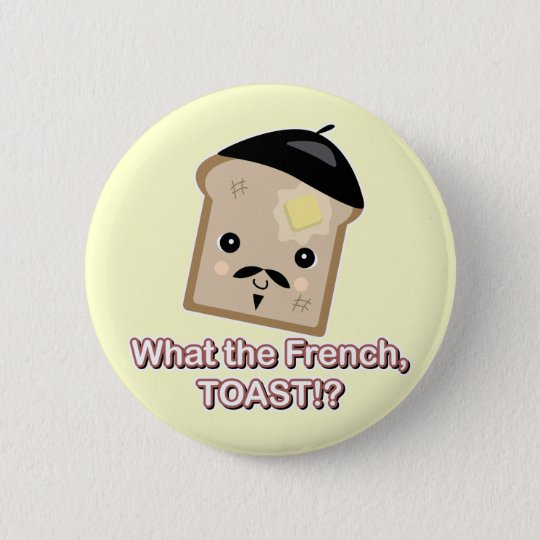what the french toast 6 cm round badge