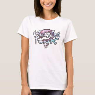 What The Funk Ladies T-Shirt